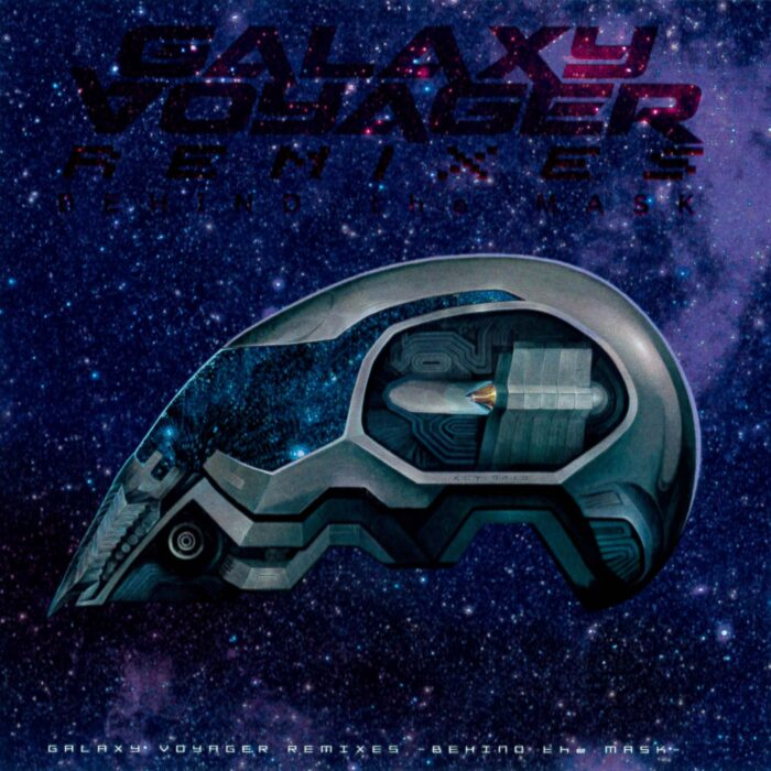 GALAXY VOYAGER REMIXES -BEHIND the MASK-